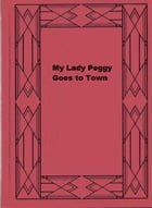 My Lady Peggy Goes to Town by Frances Aymar Mathews