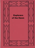 Explorers of the Dawn by Mazo de la Roche