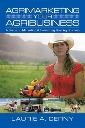 Agrimarketing Your Agribusiness A Guide to Marketing & Promoting Your Ag Business