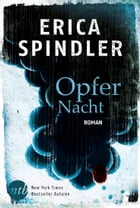 Opfernacht: Thriller by Erica Spindler