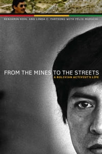 From the Mines to the Streets: A Bolivian Activist's Life