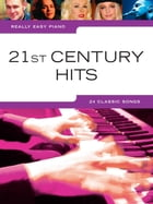 Really Easy Piano 21st Century Hits by Wise Publications