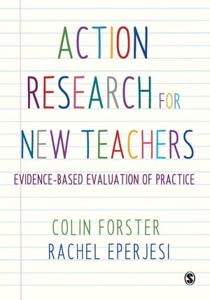 Action Research for New Teachers Evidence-Based Evaluation of Practice