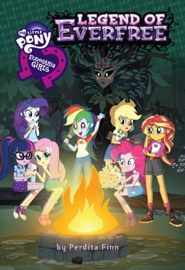 Book My Little Pony: Equestria Girls: The Legend of Everfree by Perdita Finn