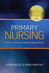Primary Nursing: Person-Centered Care Delivery System Design