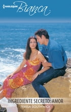 Ingrediente secreto: amor by Teresa Southwick