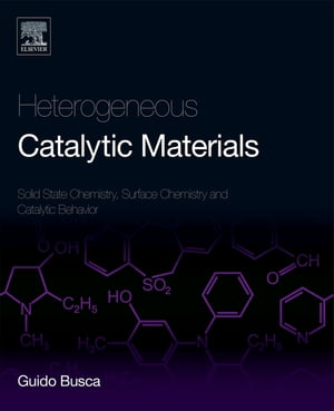 Heterogeneous Catalytic Materials Solid State Chemistry,  Surface Chemistry and Catalytic Behaviour