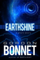 Earthshine by Gordon Bonnet