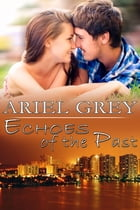 Echoes of the Past by Ariel Grey