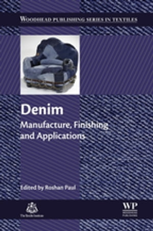 Denim Manufacture,  Finishing and Applications