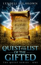 The Quest for The List of The Gifted/Special Edition: The Quest Series, #1