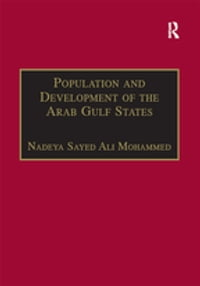 Population and Development of the Arab Gulf States: The Case of Bahrain, Oman and Kuwait