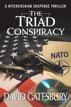 The Triad Conspiracy by David Gatesbury