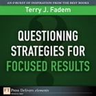 Questioning Stratgies for Focused Results by Terry J. Fadem