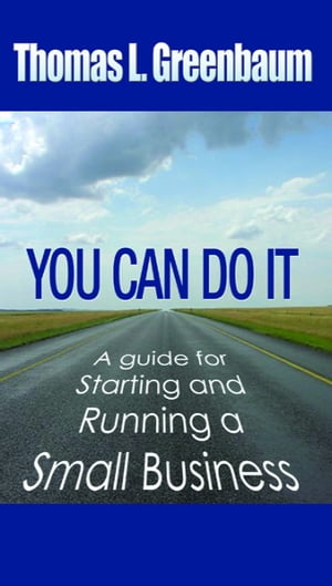 You Can Do It: A Guide To Starting and Running A New Business by William Gottlin