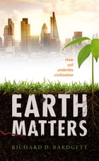 Earth Matters: How soil underlies civilization