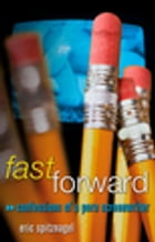 Fast Forward: Confessions of a Porn Screenwriter by Eric Spitznagel