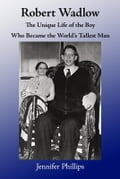 Robert Wadlow: The Unique Life of the Boy Who Became the World's Tallest Man 225d3073-1456-4954-b1ec-3a0acae7f127