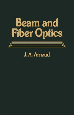 Book Beam And Fiber Optics by Arnaud, J.A.