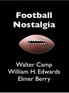 Football Nostalgia by Walter Camp
