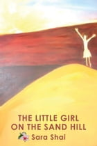 The Little Girl on the Sand Hill by Sara Shai