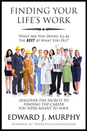 Finding Your Life's Work: Discover the Secrets to Finding the Career You Were Meant to Have.