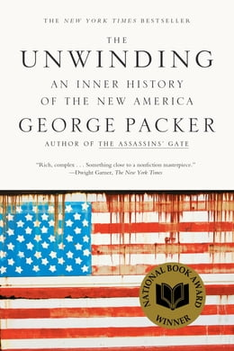Book The Unwinding: An Inner History of the New America by George Packer