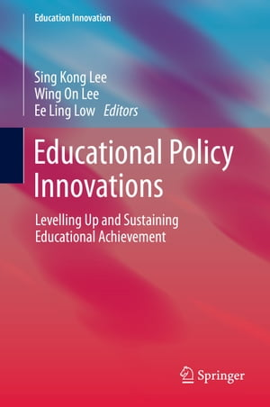 Educational Policy Innovations: Levelling Up and Sustaining Educational Achievement