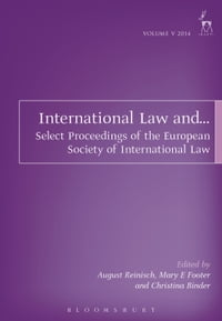 International Law and...: Select Proceedings of the European Society of International Law, Vol 5…