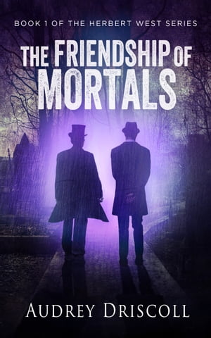 The Friendship of Mortals by Audrey Driscoll