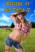 Weekend at the Circle V: Friday cdc18af3-218e-40b7-969e-dc49a17789ff