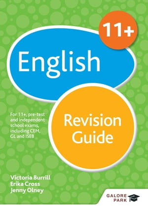 11+ English Revision Guide 2nd Edition For 11+,  pre-test and independent school exams including CEM,  GL and ISEB
