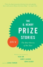 The O. Henry Prize Stories 2014