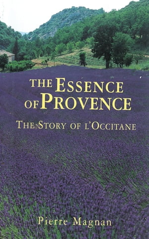 The Essence of Provence The Story of L'Occitane