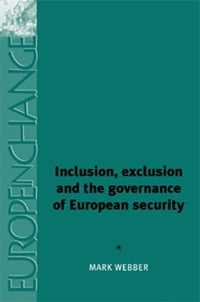 Inclusion, Exclusion and the Governance of European Security