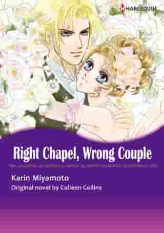 RIGHT CHAPEL, WRONG COUPLE (Harlequin Comics): Harlequin Comics by Colleen Collins