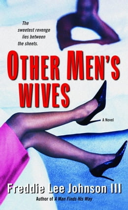 Book Other Men's Wives: A Novel by Freddie Lee Johnson, III