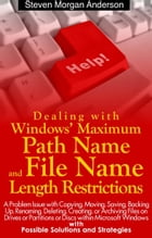 Dealing with Windows' Maximum Path Name and File Name Length Restrictions