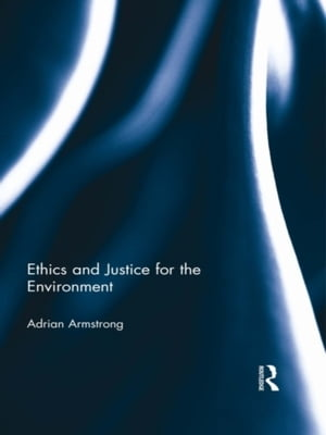 Ethics and Justice for the Environment