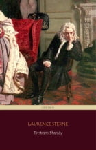 Tristram Shandy (Centaur Classics) [The 100 greatest novels of all time - #26] by Laurence Sterne