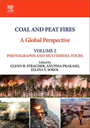 Coal and Peat Fires: A Global Perspective Volume 2: Photographs and Multimedia Tours