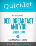 Quicklet on Maddie James's Bed, Breakfast and You (CliffsNotes-like Book Summary) by Dianne  Baublitz Copans