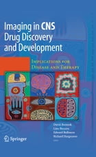 Imaging in CNS Drug Discovery and Development: Implications for Disease and Therapy