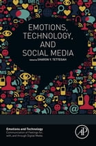 Emotions, Technology, and Social Media by Sharon Tettegah