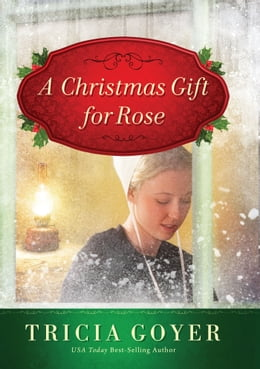 Book A Christmas Gift for Rose by Tricia Goyer