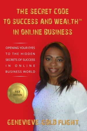 The Secret Code To Success And Wealth™ In Online Business