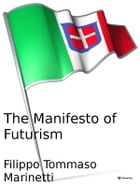 The Manifesto of Futurism by Filippo Tommaso Marinetti