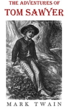 The Adventures of Tom Sawyer: plus free audiobook by Mark Twain