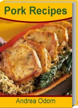 Pork Recipes Quick and Easy Ground Pork Recipes,  Spiced Pork Chops,  Secrets to Concocting Mouth-Watering Pork Tenderloin Marinade and More