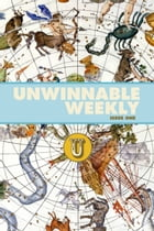 Unwinnable Weekly Issue 1 by Stuart Horvath